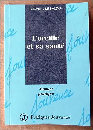 L'Oreille et sa santé.: De Bardo (Ludmilla).