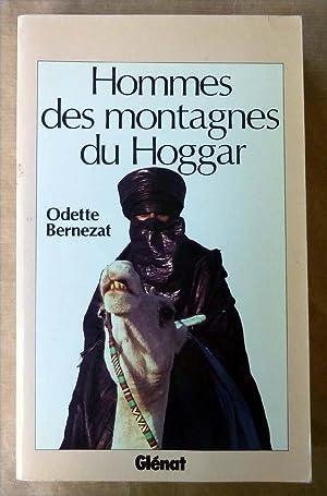 Hommes des Montagnes du Hoggar.: Bernezat (Odette).
