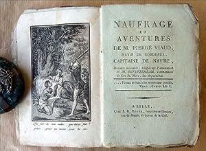Naufrage et Aventures de M. Pierre Viaud, natif de Bordeaux, Capitaine de Navire. Histoire v&eacute...