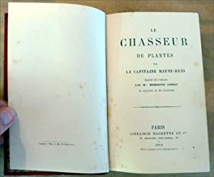 Le Chasseur de Plantes. Traduit de l'anglaispar Mme. Henriette Loreau.: Mayne-Reid.