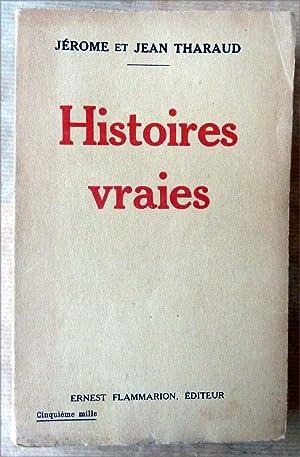 Histoires Vraies.: Tharaud (Jérôme et Jean).