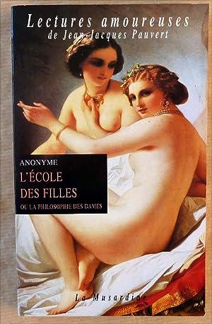 L'Ecole des Filles ou la philosophie des: Anonyme.