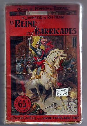 La jeunesse du Roi Henri. La Reine des Barricades.: Ponson du Terrail.