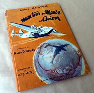 Mon Tour du Monde en Avion.: Castex (Louis).