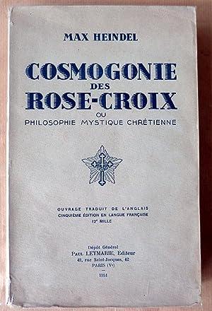Cosmogonie des Rose-Croix ou philosophie mystique chrétienne.: Heindel (Max).