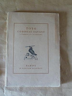 TOTO Corbeau Savant.: Barini (P. Gontier de Biran).