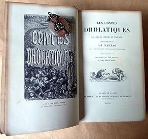 Les Contes Drôlatiques. Colligez ez abbayes de Touraine et mis en lumière par le sieur de Balzac ...
