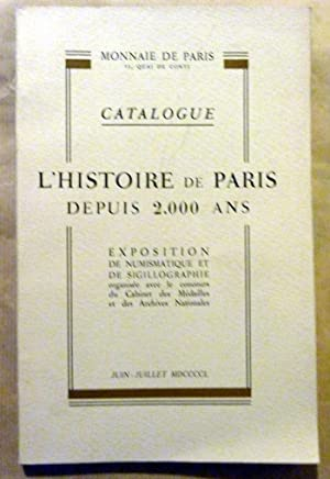 Catalogue; L'Histoire de Paris depuis 2000 ans. Exposition de numismatique et de Sigillographie...