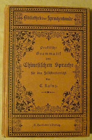 Prastische Grammatis der Chinesischen Sprache.: Kainz (C).