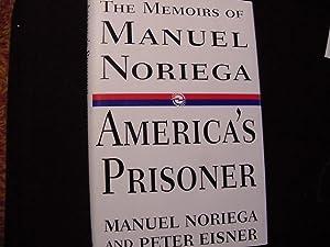 America's Prisoner: The Memoirs of Manuel Noriega: Noriega, Manuel; Eisner, Peter