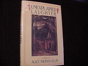 Unexplained Laughter: Ellis, Alice Thomas