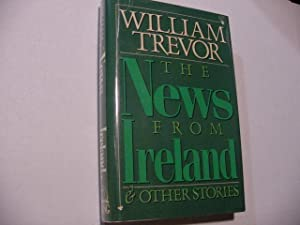 The News from Ireland : And Other Stories: Trevor, William