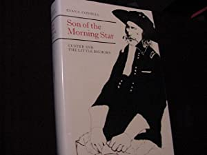 Son of the Morning Star : Custer and the Little Bighorn: Connell, Evan S.