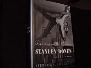 Dancing on the Ceiling: Stanley Donen and his Movies: Silverman, Stephen M. (Stanley Donen)