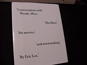 Conversations with Woody Allen: His Films, the Movies, and Moviemaking: Lax, Eric; Allen, Woody