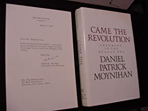 Came the Revolution: Argument in the Reagan Era (Plus SIGNED LETTER): Moynihan, Daniel P.