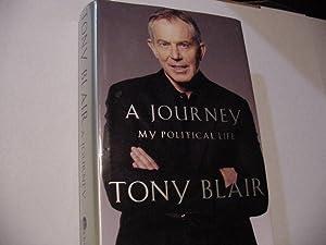 A Journey: My Political Life: Blair, Tony