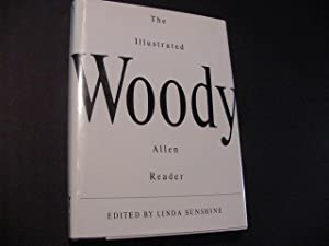 The Illustrated Woody Allen Reader: Allen, Woody (Edited By Linda Sunshine)
