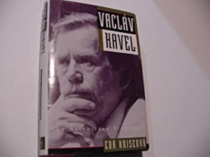 Vaclav Havel: The Authorized Biography: Kriseova, Eda; Havel, Vaclav