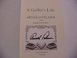 A Golfer's Life: Palmer, Arnold; Jim Dodson