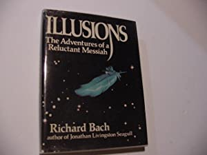 Illusions: The Advantures of a Reluctant Messiah: Bach, Richard