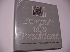 Portrait of a President (SIGNED By President: Sidey, Hugh; Gerald