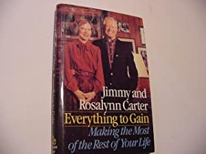 Everything to Gain: Making the Most of: Carter, Jimmy; Carter,