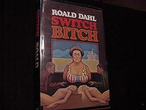 Switch Bitch: Dahl, Roald