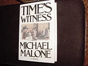 Time's Witness (SIGNED Plus SIGNED NOTE): Malone, Michael