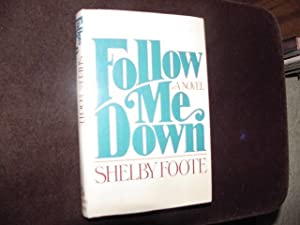 Follow Me Down: Foote, Shelby