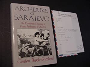 Archduke of Sarajevo : The Romance and Tragedy of Franz Ferdinand of Austria (SIGNED Plys SIGNED ...