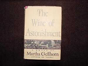 The Wine of Astonishment: Gellhorn, Martha E.