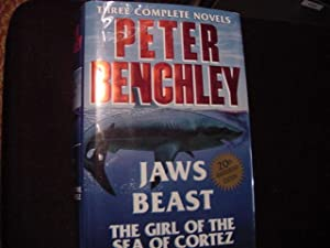 Three Complete Novels: Jaws/Beast/the Girl of the: Benchley, Peter