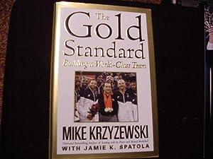 The Gold Standard: Building a World-Class Team: Krzyzewski, Mike; Spatola, Jamie K.