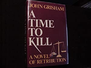 A Time to Kill (SIGNED Plus SIGNED: Grisham, John