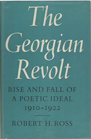 The Georgian Revolt: Rise and Fall of a Poetic Ideal 1910-1922