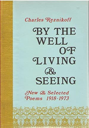 By the Well of Living & Seeing: New & Selected Poems, 1918-1973