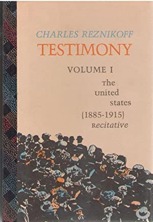 Testimony (Volume I and Volume II): The United States (1885-1915) Recitative (Two Volumes)