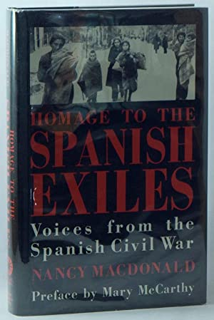 Homage to the Spanish Exiles: Voices from: MACDONALD, Nancy; MCCARTHY,