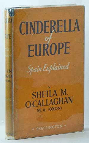 Cinderella of Europe: Spain Explained: O'CALLAGHAN, Sheila M.