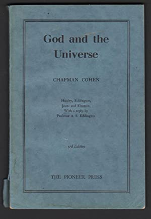 God and the Universe: Huxley, Eddington, Jeans: COHEN, Chapman