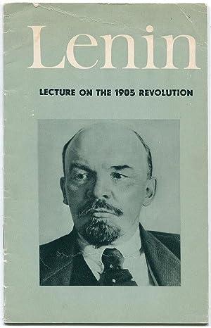 Lecture on the 1905 Revolution: LENIN, V. I.