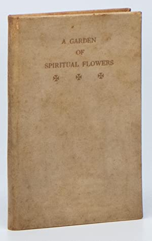 A Garden of Spiritual Flowers from the Devotional Books of the Reign of Elizabeth (The Aldwych Se...