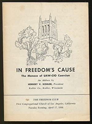 In Freedom's Cause: The Menace of UAW-CIO: KOHLER, Herbert V.;