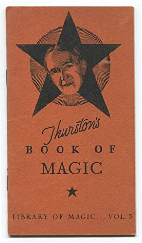 Thurston's Book of Magic. Library of Magic, Vol. 5