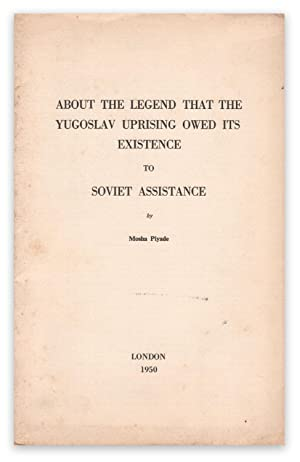 About the Legend that the Yugoslav Uprising Owed Its Existence to Soviet Assistance