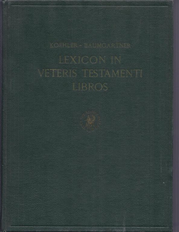 LEXICON IN VETERIS TESTAMENTI LIBROS AND SUPPLEMENT Koehler, Ludwig and Baumgartner, Walter Hardcover 8vo. 1138 pages, In German . SUBJECT (S) : Hebrew language -- Dictionaries -- English. Hebrew language -- Dictionaries -- German. Aramaic language --
