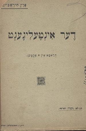 DER INTELIGENT: A DRAMA IN DRAY AKTEN: Hirschbein, Peretz