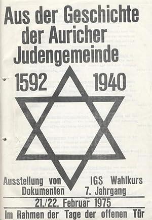AUS DER GESCHICHTE DER AURICHER JUDENGEMEINDE, 1592-1940. AUSSTELLUNG VON IGS WAHLKURS DOKUMENTEN 7...