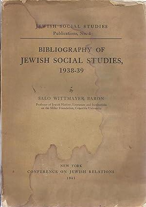 BIBLIOGRAPHY OF JEWISH SOCIAL STUDIES, 1938-39.: Baron, Salo Wittmayer.